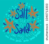 salt in the air and sand in my... | Shutterstock .eps vector #1040713303