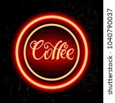 coffee neon sign. neon sign ... | Shutterstock .eps vector #1040790037