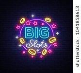 big slots neon sign. design... | Shutterstock .eps vector #1041858613