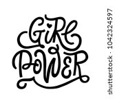 girl power. hand lettered quote ... | Shutterstock .eps vector #1042324597