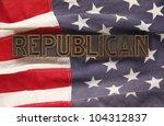 the word republican in... | Shutterstock . vector #104312837