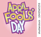 april fools' day vector headline | Shutterstock .eps vector #1043565253
