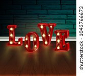 neon 3d word love with lights. | Shutterstock .eps vector #1043766673