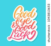 goodbye and good luck. | Shutterstock .eps vector #1043813653