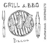 bbq and grill logo. fried bacon ... | Shutterstock .eps vector #1043960173