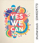 yes we can colorful typography... | Shutterstock .eps vector #1044029773