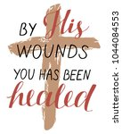 hand lettering by his wounds... | Shutterstock .eps vector #1044084553