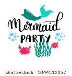 mermaids party. inspirational... | Shutterstock .eps vector #1044512257