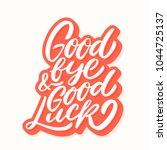 goodbye and good luck. | Shutterstock .eps vector #1044725137