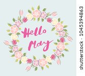 handwritten lettering hello may ... | Shutterstock .eps vector #1045394863