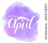 hello april lettering. elements ... | Shutterstock .eps vector #1045718527