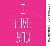 i love you postcard. phrase for ... | Shutterstock .eps vector #1045901227