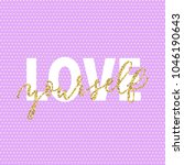 love yourself hand drawn...   Shutterstock .eps vector #1046190643