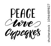 peace  love  cupcakes lettering ... | Shutterstock .eps vector #1046489827