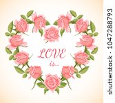 greeting card with roses frame... | Shutterstock .eps vector #1047288793