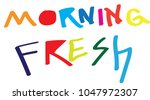 morning fresh quote | Shutterstock .eps vector #1047972307