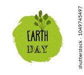 happy earth day watercolor ink... | Shutterstock .eps vector #1049745497