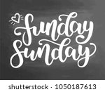 funday sunday. hand drawn... | Shutterstock .eps vector #1050187613