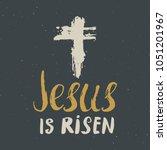he is risen  lettering... | Shutterstock .eps vector #1051201967
