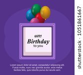 happy birthday card with... | Shutterstock .eps vector #1051861667