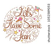 lets have some fun text. | Shutterstock . vector #1052589053