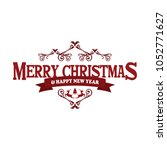 merry christmas and happy new... | Shutterstock . vector #1052771627