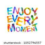 live every moment. motivation... | Shutterstock .eps vector #1052796557