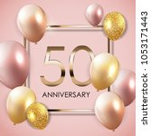 template 50 years anniversary... | Shutterstock .eps vector #1053171443