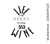 drinking wine lettering   Shutterstock .eps vector #1053659123