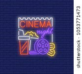 cinema night neon sign. popcorn ... | Shutterstock .eps vector #1053771473