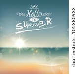 Say Hello to Summer, creative graphic message for your summer design. | Shutterstock vector #105380933