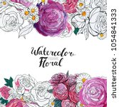 watercolor floral background....   Shutterstock . vector #1054841333