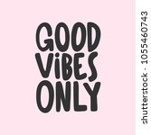 good vibes only. vector hand... | Shutterstock .eps vector #1055460743