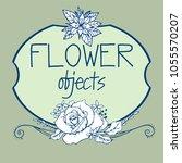 flowers vegetation vector... | Shutterstock .eps vector #1055570207