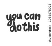 you can do this. vector hand... | Shutterstock .eps vector #1056678023