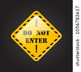 do not enter  danger  coution ... | Shutterstock .eps vector #1056783617