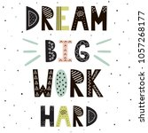 dream big work hard hand drawn...   Shutterstock .eps vector #1057268177