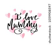 i love mummy. lettering quote.... | Shutterstock .eps vector #1059908597