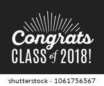 congratulations class of 2018... | Shutterstock .eps vector #1061756567