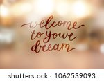 welcome to your dream ... | Shutterstock .eps vector #1062539093