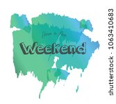 have a nice weekend background   Shutterstock .eps vector #1063410683
