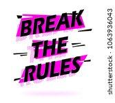break the rules lettering... | Shutterstock .eps vector #1063936043