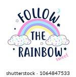 Follow The Rainbow Slogan And...
