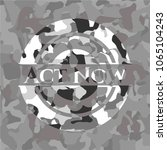 act now on grey camo pattern | Shutterstock .eps vector #1065104243
