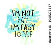 i am not fat  i am easy to see. ... | Shutterstock .eps vector #1065279857