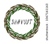 jewish holiday shavuot card.... | Shutterstock .eps vector #1067161163