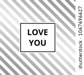 love you   greeting card....   Shutterstock . vector #1067696627