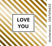 love you   greeting card....   Shutterstock . vector #1067696633