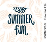 summer time quote lettering...   Shutterstock .eps vector #1067862143