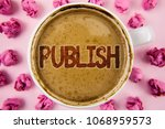 writing note showing  publish.... | Shutterstock . vector #1068959573